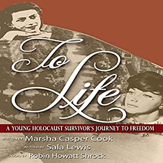 To Life: Holocaust Survivor's Journey to Freedom                   By:                                                                                                                                 Marsha Casper Cook                               Narrated by:                                                                                                                                 Robin Howatt Shrock                      Length: 3 hrs and 18 mins     Not rated yet     Overall 0.0