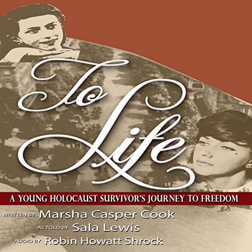 To Life: Holocaust Survivor's Journey to Freedom audiobook cover art