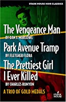 The Vengeance Man / Park Avenue Tramp / the Prettiest Girl I Ever Killed: A Trio of Gold Medals