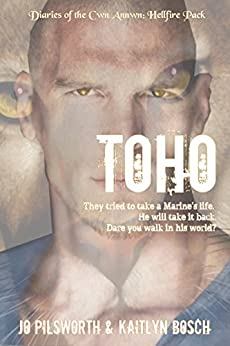 Toho: Shifter fantasy inspired by paranormal legend (Diaries of the Cwn Annwn: Hellfire Pack) by [Jo Pilsworth, Kaitlyn Bosch]