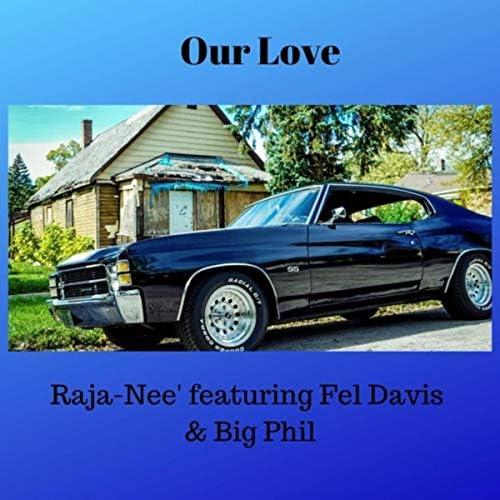 Raja-Nee' feat. FEL Davis & Big Phil