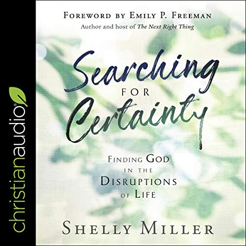 Searching for Certainty Audiobook By Shelly Miller, Emily P Freeman - foreword cover art