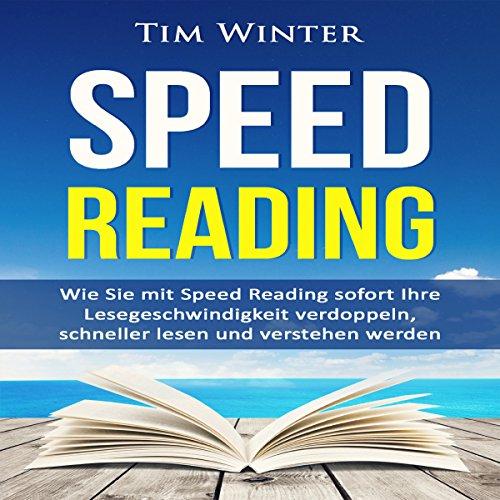 Speed Reading: Wie Sie mit Speed Reading sofort Ihre Lesegeschwindigkeit verdoppeln, schneller lesen und verstehen werden                   Autor:                                                                                                                                 Tim Winter                               Sprecher:                                                                                                                                 Patrick Khatrao                      Spieldauer: 37 Min.     28 Bewertungen     Gesamt 4,6
