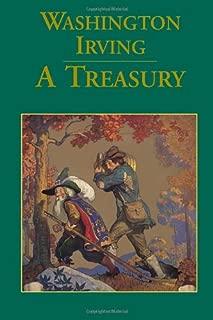 Washington Irving: A Treasury: Rip Van Winkle, The Legend of Sleepy Hollow, Old Christmas