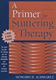 Primer for Stuttering Therapy, A