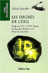 Les degrés de l'exil - Etude des XVème et XVIème degrés de Chevalier d'Orient et de Prince de Jérusalem de Claude Guérillot
