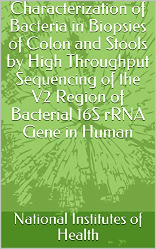 Characterization of Bacteria in Biopsies of Colon and Stools by High Throughput Sequencing of the V2 Region of Bacterial 16S rRNA Gene in Human (English Edition)