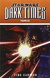 Star Wars: Dark Times Volume 6 - Fire Carrier