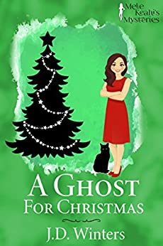 A Ghost for Christmas (Mele Keahi's Mysteries Book 1) by [J. D. Winters]