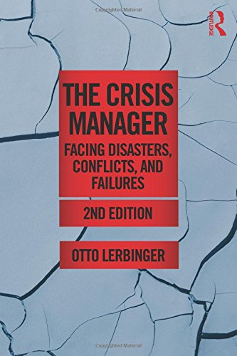 The Crisis Manager: Facing Disasters, Conflicts, and...