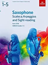 Saxophone Scales & Arpeggios and Sight-Reading, ABRSM Grades 1-5: from 2018 (ABRSM Scales & Arpeggios)