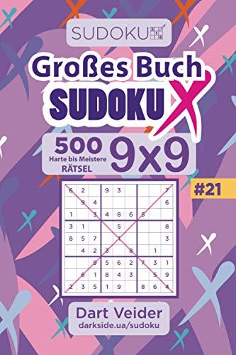 Großes Buch Sudoku X - 500 Harte bis Meistere Rätsel 9x9 (Band 21) - German Edition