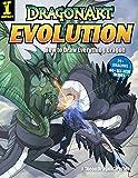 Dragonart Evolution: How to Draw Everything Dragon
