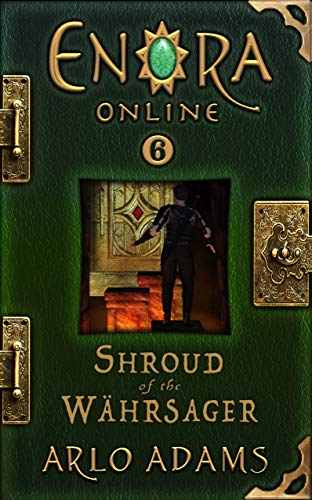 Shroud of the Wahrsager: A Fantasy LitRPG GameLit Adventure (Enora Online Book 6)