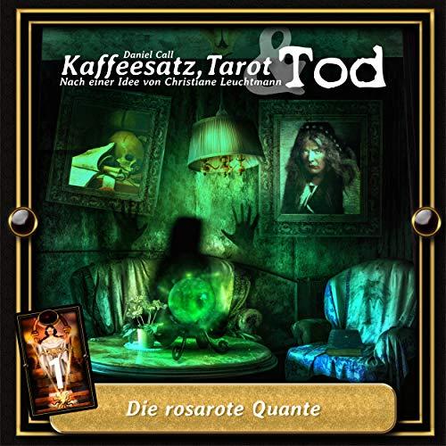 Kaffeesatz, Tarot & Tod Teil 1 - Die rosarote Quante (Teil 7)
