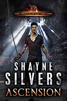 Ascension: Nate Temple Series Book 13 by [Shayne Silvers]