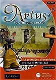 Artus et le grimoire  secret: le grand jeu d'aventures au coeur du...