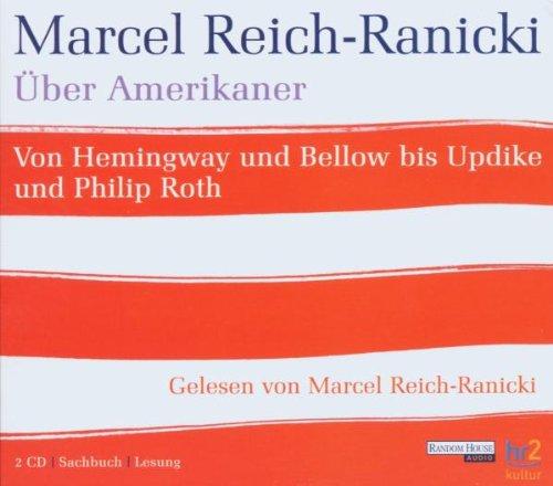 Über Amerikaner. Von Hemingway und Bellow bis Updike und Philip Roth