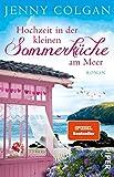 Hochzeit in der kleinen Sommerküche am Meer (Floras Küche 2): Roman - Jenny Colgan
