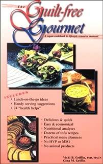The Guilt-Free Gourmet: A Vegan Cookbook & Lifestyle Resource Manual