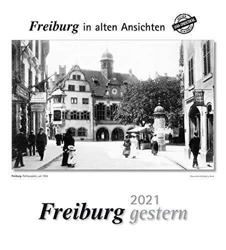 Freiburg gestern 2021: Freiburg in alten Ansichten