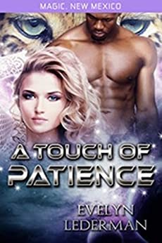 A Touch of Patience: Magic's Destiny (Magic, New Mexico Book 9) by [Evelyn Lederman]
