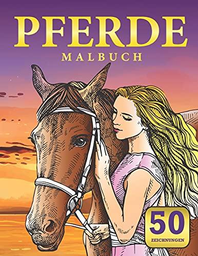Pferde Malbuch: Malbuch für Pferde für Mädchen und Jungen jeden Alters. schönes Malbuch für Pferdeliebhaber. Stressabbau und Entspannung