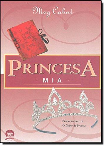 Princesa Mia (Vol. 9 O diário da Princesa)