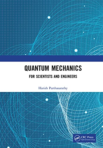 Quantum Mechanics: For Scientists and Engineers