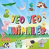 Veo Veo - Animales!: ¿Puedes ver el Animal que Empieza con...?   ¡Un Juego de Buscar y Encontrar muy Divertido, para Niños de 2 a 4 Años! (Veo Veo Libros para Niños de 2-4) (Spanish Edition)