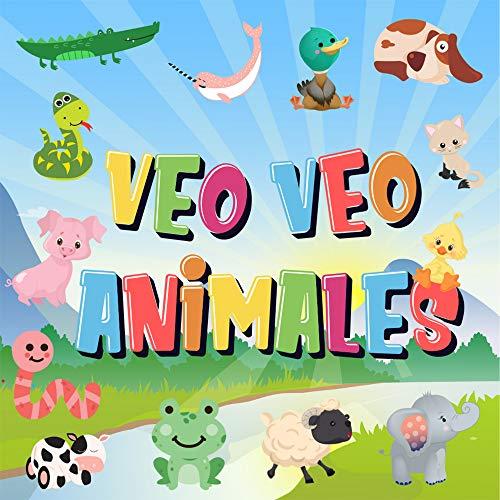 Veo Veo - Animales!: ¿Puedes ver el Animal que Empieza con...? | ¡Un Juego de Buscar y Encontrar muy Divertido, para Niños de 2 a 4 Años! (Veo Veo Libros para Niños de 2-4)