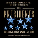 The Presidents: Noted Historians Rank...