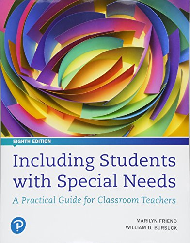 Compare Textbook Prices for Including Students with Special Needs: A Practical Guide for Classroom Teachers, plus MyLab Education with Pearson eText -- Access Card Package  What's New in Special Education 8 Edition ISBN 9780134754093 by Friend, Marilyn,Bursuck, William D.