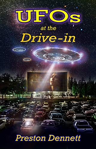 UFOs at the Drive-In: 100 True Cases of Close Encounters at Drive-In Theaters (English Edition)