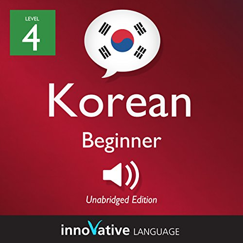 Learn Korean - Level 4: Beginner Korean, Volume 1: Lessons 1-25 audiobook cover art