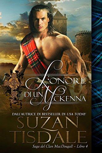 L'onore Di Un McKenna: Saga del Clan MacDougall - Libro 4 (Italian Edition)
