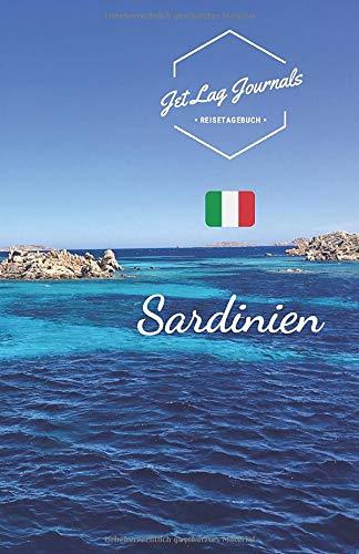 JetLagJournals • Reisetagebuch Sardinien: Reisetagebuch zum Selberschreiben, Selbstgestalten und Ausfüllen für die Sardinien Reise
