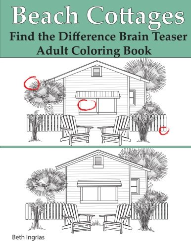 Beach Cottages: Find the Difference Brain Teaser Puzzle Adult Coloring Book