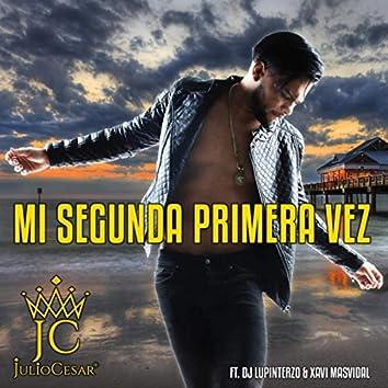 Mi Segunda Primera Vez (feat. DJ Lupinterzo & Xavi Masvidal)