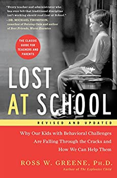Lost at School  Why Our Kids with Behavioral Challenges are Falling Through the Cracks and How We Can Help Them