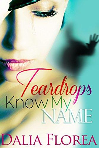 Book: Teardrops Know My Name by Dalia Florea