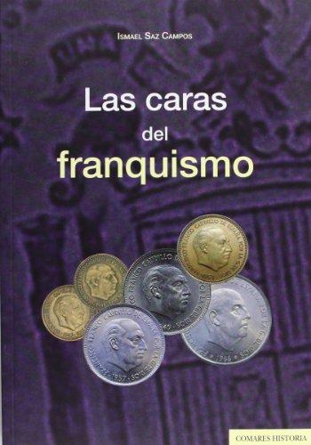 Las Caras Del Franquismo (Historia Comares