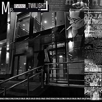 Mr. Evans, Twilight!