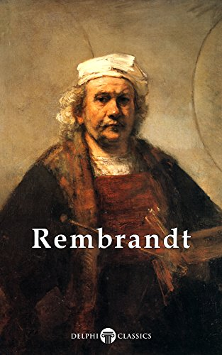 Delphi Complete Works of Rembrandt van Rijn (Illustrated) (Masters of Art Book 9) (English Edition)