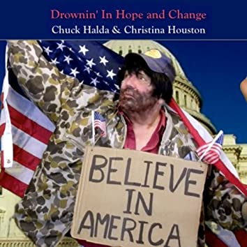 Drownin' in Hope and Change