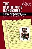 Dictator's Handbook: A Practical Manual for the Aspiring Tyrant