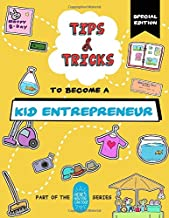 Tips and Tricks to Become a Kid Entrepreneur (Special Edition): Part of the Here's How You Can Too! Series (Tips and Trick...