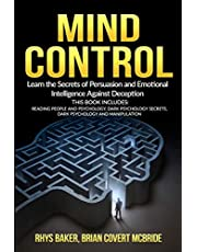 Mind Control: Learn the Secrets of Persuasion and Emotional Intelligence Against Deception This Book Includes: Reading People and Psychology, Dark Psychology Secrets, Dark Psychology and Manipulation