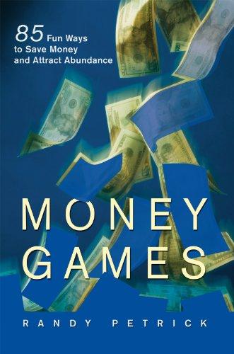 Money Games: 85 Fun Ways to Save Money and Attract Abundance (English Edition)
