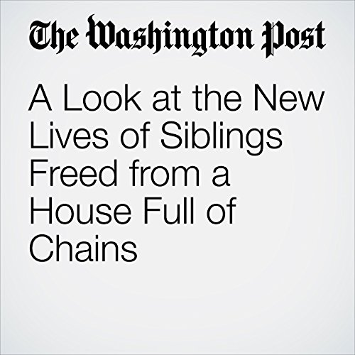 A Look at the New Lives of Siblings Freed from a House Full of Chains copertina
